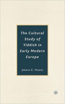 Cultural Study of Yiddish in Early Modern Europe