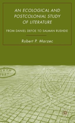 Ecological and Postcolonial Study of Literature: From Daniel Defoe to Salman Rushdie