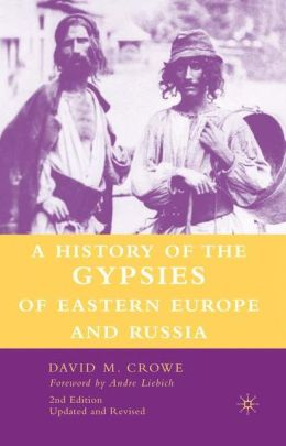 History of The Gypsies of Eastern Europe and Russia: 2nd Edition