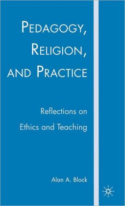 Pedagogy, Religion, and Practice: Reflections on Ethics and Teaching