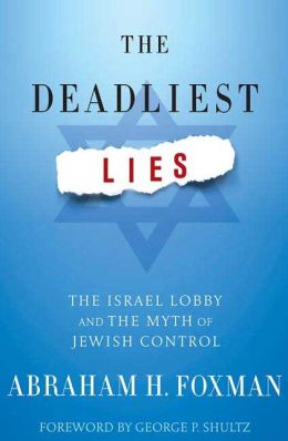 Deadliest Lies: The Israel Lobby and the Myth of Jewish Control