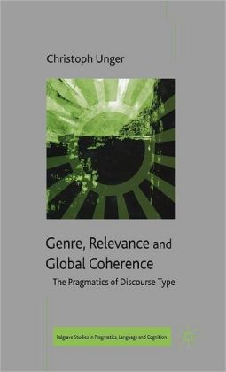 Genre, Relevance and Global Coherence: The Pragmatics of Discourse Type