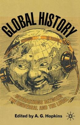 Global History: Interactions Between the Universal and the Local