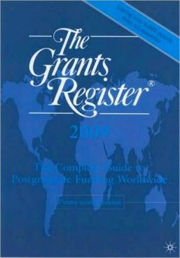 Grants Register 2009: The Complete Guide to Postgraduate Funding Worldwide