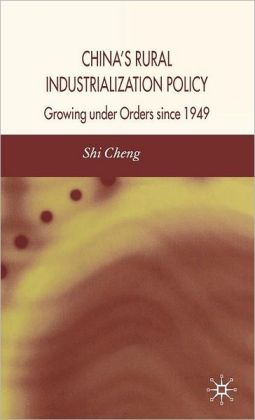 China's Rural Industrialization Policy: Growing under Orders Since 1949