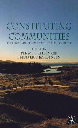Constituting Communities: Political Solutions to Cultural Conflict