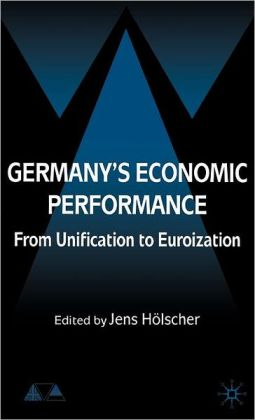 Germany's Economic Performance: From Unification to Euroization