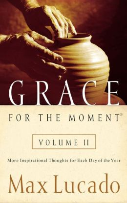 Grace for the Moment, Volume II: More Inspirational Thoughts for Each Day of the Year