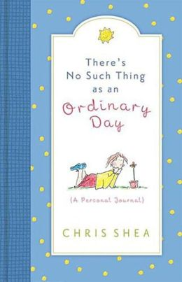 There's No Such Thing As an Ordinary Day: A Personal Journal