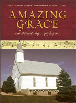 Amazing Grace: A Country Salute to Great Gospel Hymns
