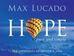 Hope Pure and Simple: 316 Thoughts to Lift Your Soul