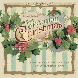 A Victorian Christmas: Sentiments and Sounds of a Bygone Era