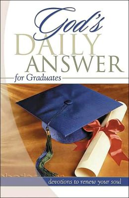 Graduates: Devotions to Renew Your Soul (God's Daily Answer)