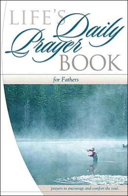 Life's Daily Prayer Book for Fathers (Life's Daily Prayer Series)