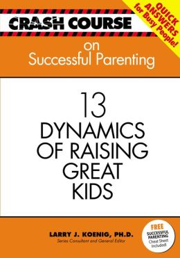Successful Parenting: 14 Dynamics of Raising Great Kids