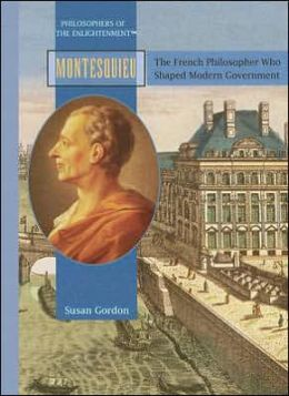 Montesquieu: The French Philosopher Who Shaped Modern Govermnent