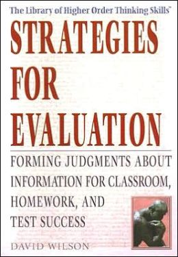 Strategies for Evaluation: Forming Judgments about Information for Classroom, Homework, and Test Success