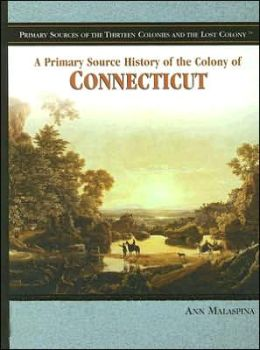Primary Source History of the Colony of Connecticut