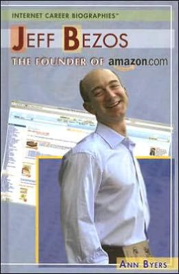 Jeff Bezos: The Founder of Amazon. com