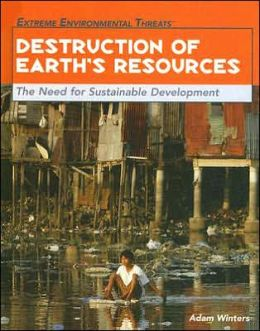 Destruction of Earth's Resources: The Need for Sustainable Development
