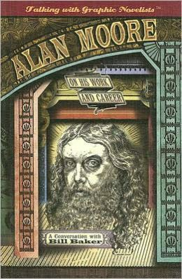 Alan Moore on His Work and Career