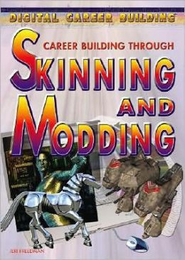 Career Building Through Skinning and Modding
