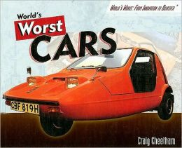 The World's Worst Cars (World's Worst: from Innovation to Disaster Series)