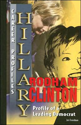 Hillary Rodham Clinton: Profile of a Leading Democrat