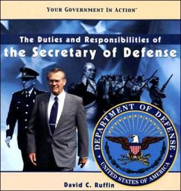 The Duties and Responsibilities of the Secretary of Defense
