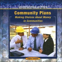 Community Plans: Making Choices about Money in Communities