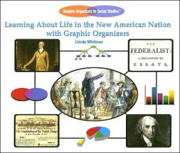 Learning about Life in the New American Nation with Graphic Organizers