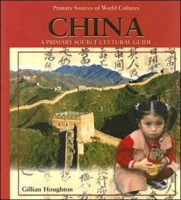 China: A Primary Source Cultural Guide
