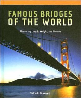 Famous Bridges of the World: Measuring Length, Weight, and Volume