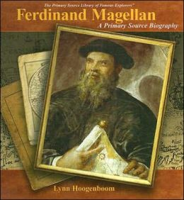 Ferdinand Magellan: A Primary Source Biography