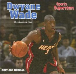 Dwayne Wade: Basketball Star