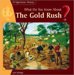 What Do You Know about the Gold Rush?