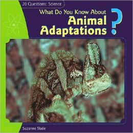 What Do You Know about Animal Adaptations?