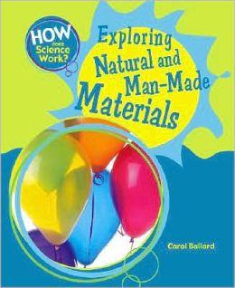 Exploring Natural and Man-Made Materials