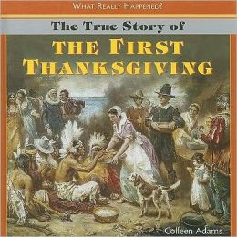 The True Story of the First Thanksgiving