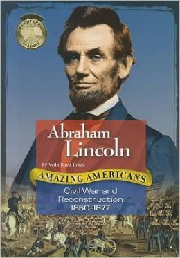 Abraham Lincoln: Civil War and Reconstruction 1850-1877