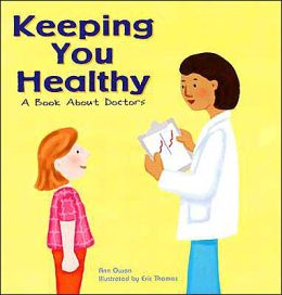 Keeping You Healthy: A Book about Doctors ( Community Workers Series)