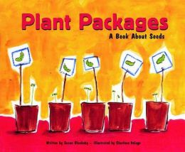 Plant Packages: A Book about Seeds