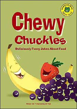 Chewy Chuckles (Read-It! Readers Series): Deliciously Funny Jokes about Food