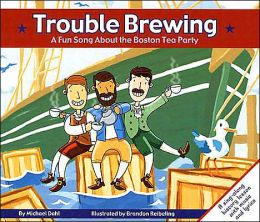 Trouble Brewing: A Fun Song About the Boston Tea Party