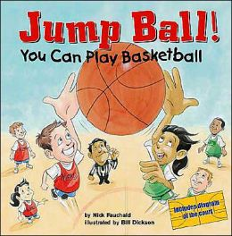 Jump Ball!: You Can Play Basketball