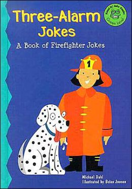 Three-Alarm Jokes: A Book of Firefighter Jokes