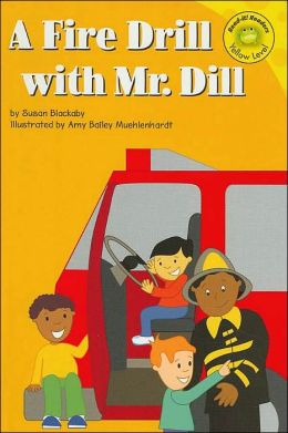A Fire Drill with Mr. Dill (Read-It! Readers Series
