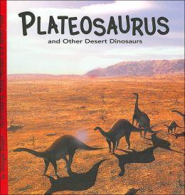 Plateosaurus and Other Desert Dinosaurs(Dinosaur Find Series)