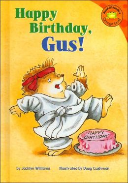 happy birthday gus by jacklyn williams 9781404809574 hardcover barnes noble. Black Bedroom Furniture Sets. Home Design Ideas