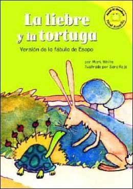 La Liebre y la Tortuga: Versión de la Fabula de Esopo